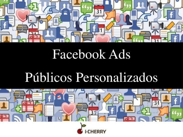 Facebook Ads Públicos Personalizados