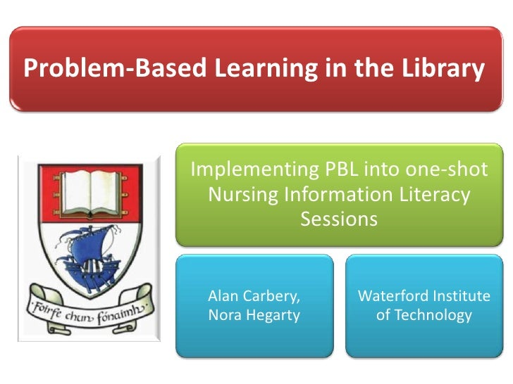 PBL in the library: Implementing PBL into one-shot Nursing Information Literacy Sessions