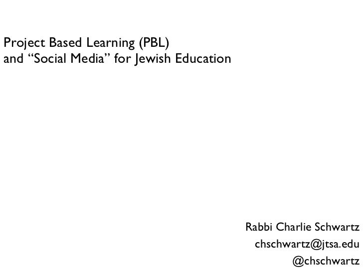 Project Based Learning and Social Media for Jewish Education