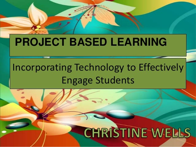 Engaging Students with PBL and Technology