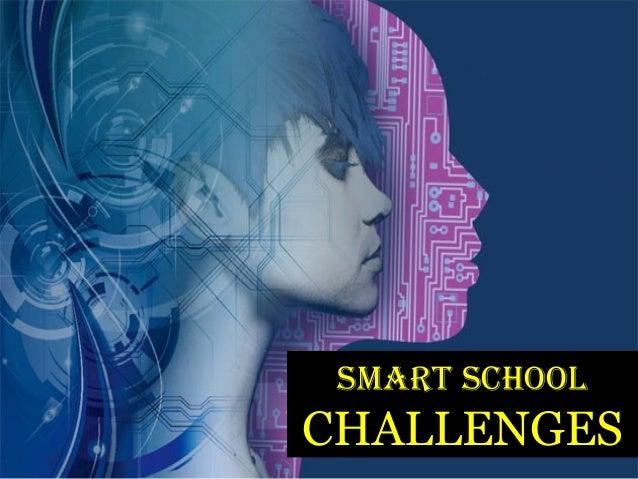 smart school challenges and progress