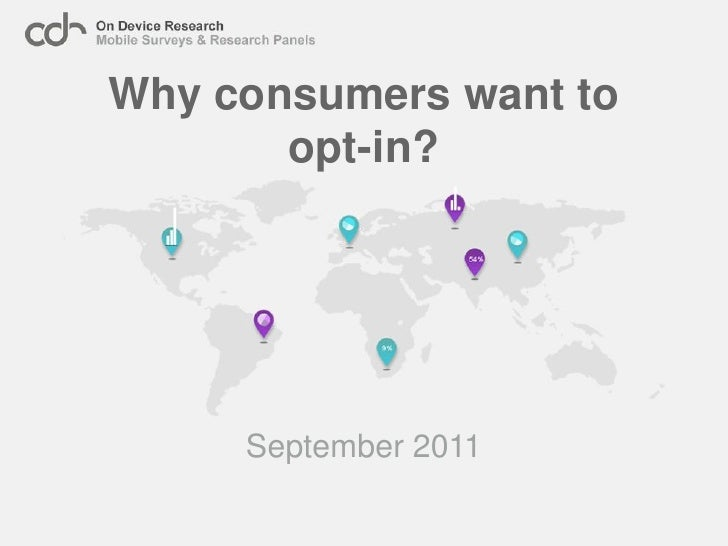 Why consumers want to       opt-in?     September 2011