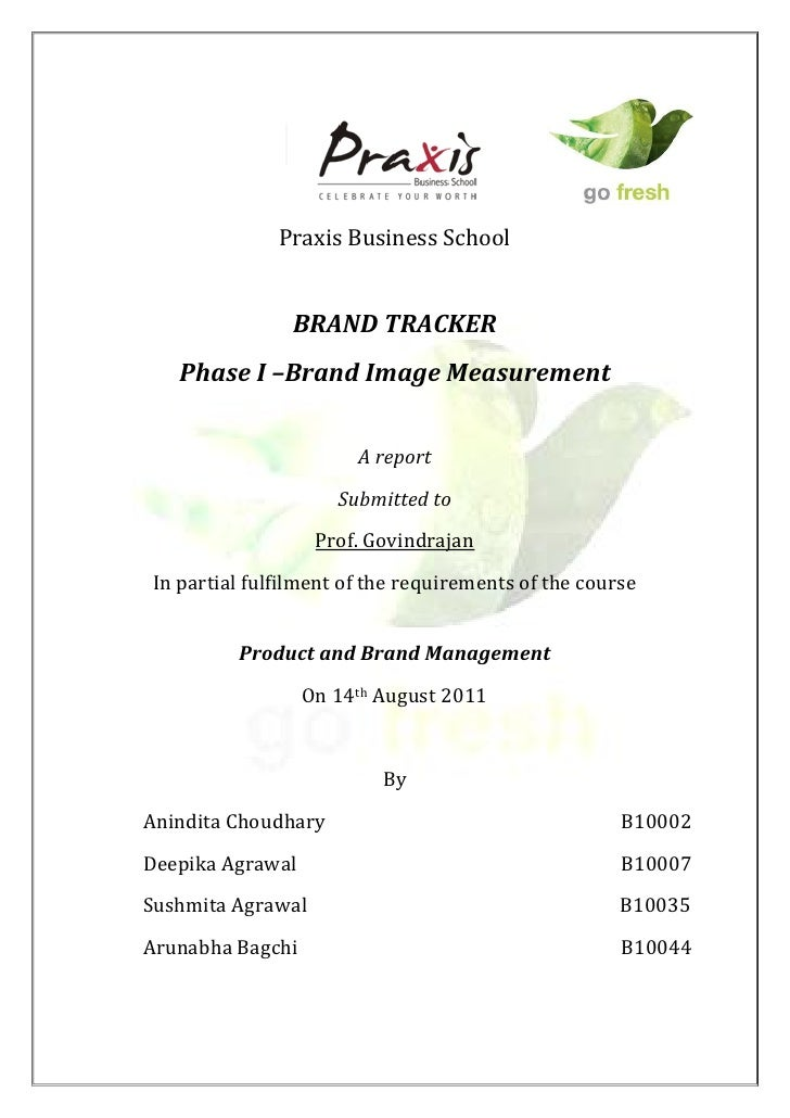 Praxis Business School               BRAND TRACKER   Phase I –Brand Image Measurement                       A report      ...