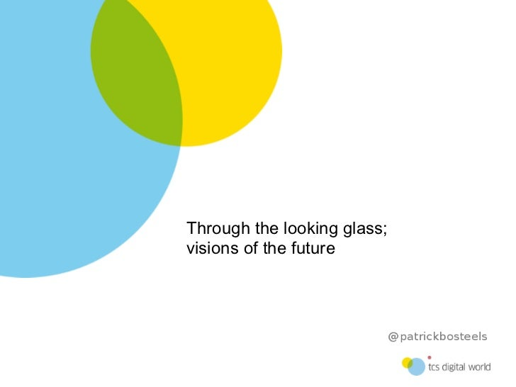 Through the looking glass;visions of the future