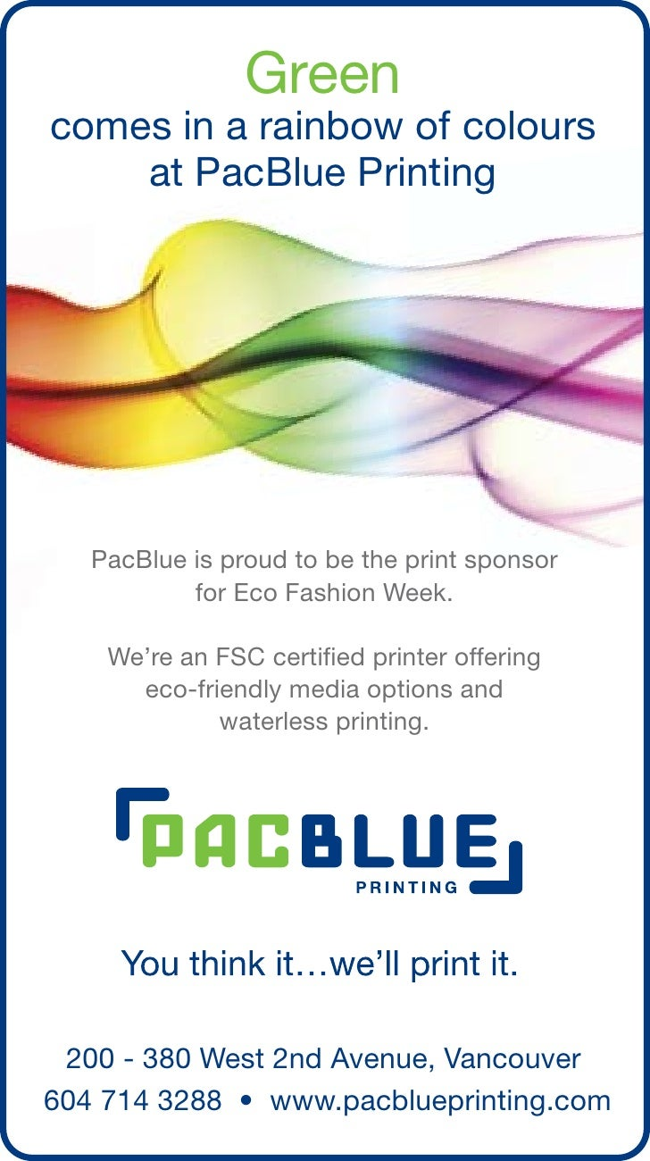 Greencomes in a rainbow of colours    at PacBlue Printing   PacBlue is proud to be the print sponsor           for Eco Fas...