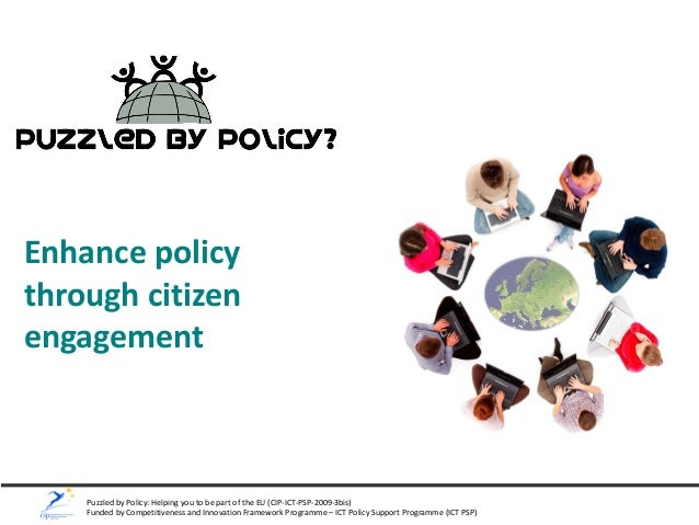 Puzzled by Policy: Helping you to be part of the EU (CIP-ICT-PSP-2009-3bis) Funded by Competitiveness and Innovation Frame...