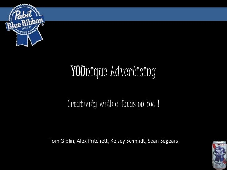 YOUnique Advertising       Creativity with a focus on You !Tom Giblin, Alex Pritchett, Kelsey Schmidt, Sean Segears
