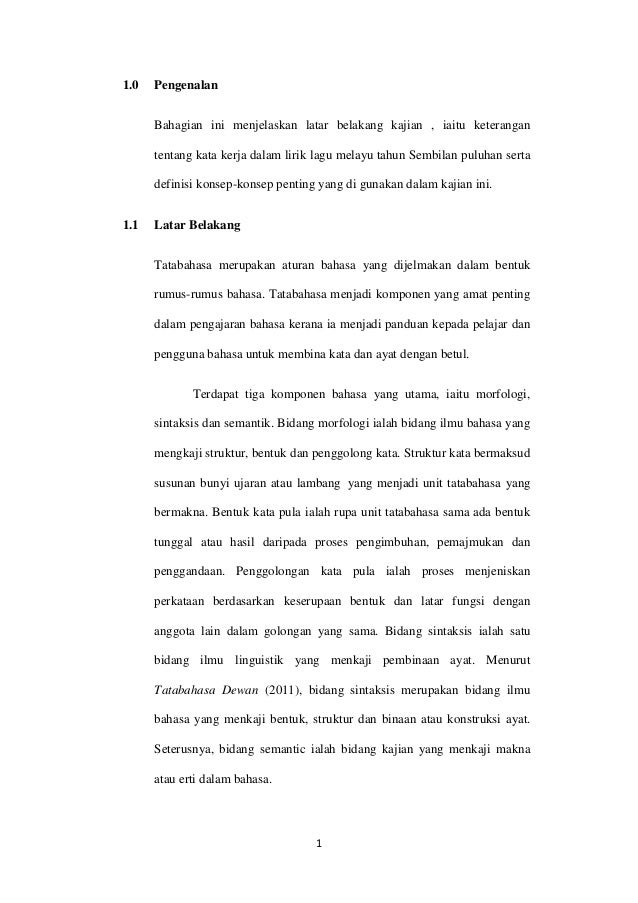 1 1.0 Pengenalan Bahagian ini menjelaskan latar belakang kajian , iaitu keterangan tentang kata kerja dalam lirik lagu mel...