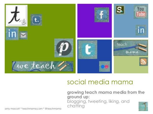 +                                           social media mama                                           growing teach mama...