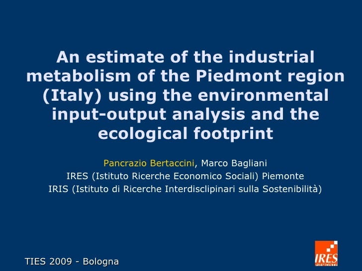 An estimate of the industrial metabolism of the Piedmont region (Italy) using the environmental input-output analysis and ...
