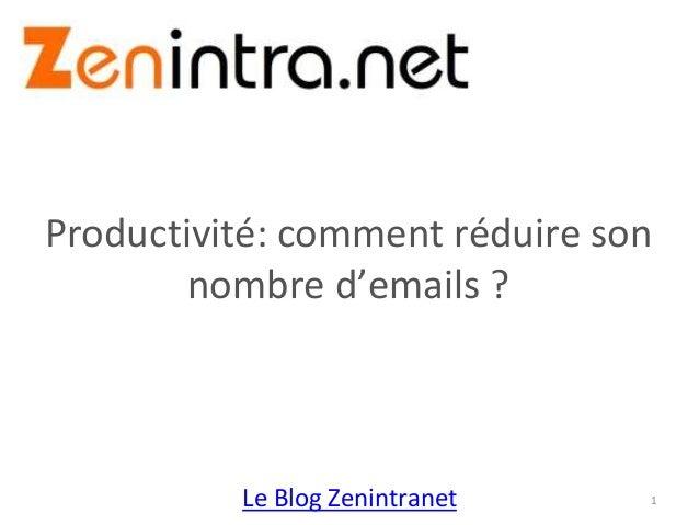 Le Blog Zenintranet Productivité: comment réduire son nombre d'emails ? 1