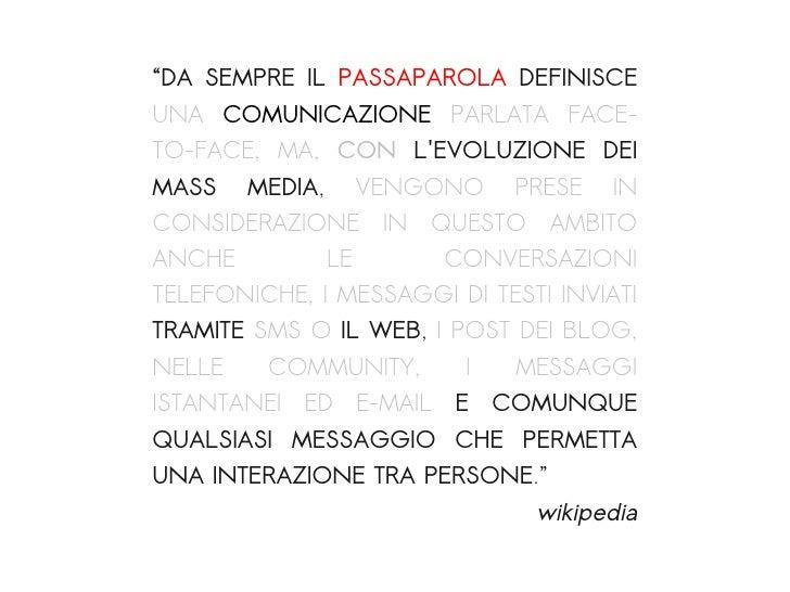 """""""DA SEMPRE IL PASSAPAROLA DEFINISCE UNA COMUNICAZIONE PARLATA FACE- TO-FACE, MA, CON L'EVOLUZIONE DEI MASS    MEDIA,   VEN..."""
