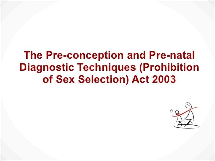 The Pre-conception and Pre-natal Diagnostic Techniques (Prohibition of Sex Selection) Act 2003