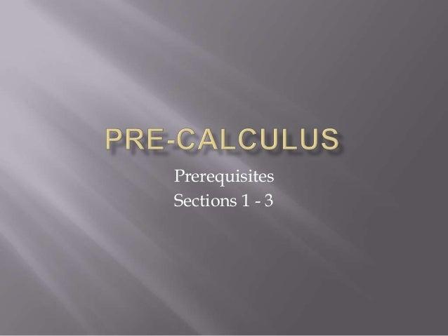 Prerequisites Sections 1 - 3