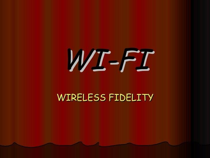 WI-FI WIRELESS FIDELITY