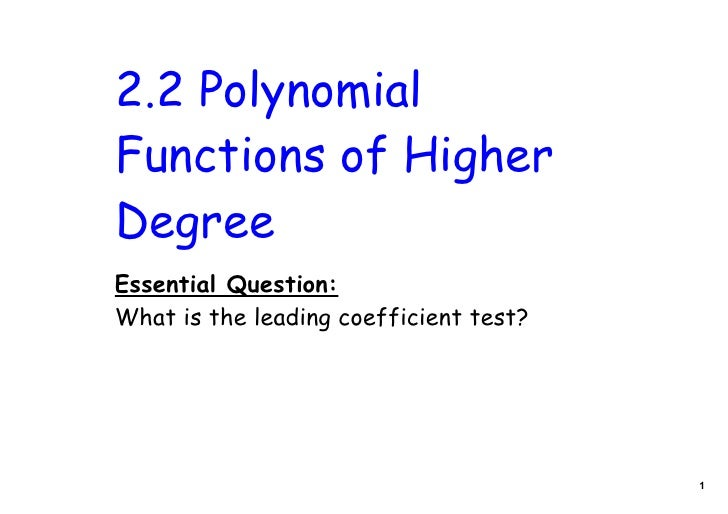 2.2 PolynomialFunctions of HigherDegreeEssential Question:What is the leading coefficient test?                           ...