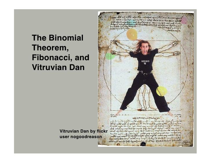 The Binomial Theorem, Fibonacci, and Vitruvian Dan           Vitruvian Dan by flickr       user nogoodreason