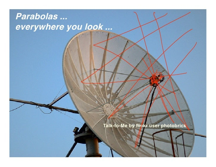 Parabolas ... everywhere you look ...                         Talk-to-Me by flickr user photobrick