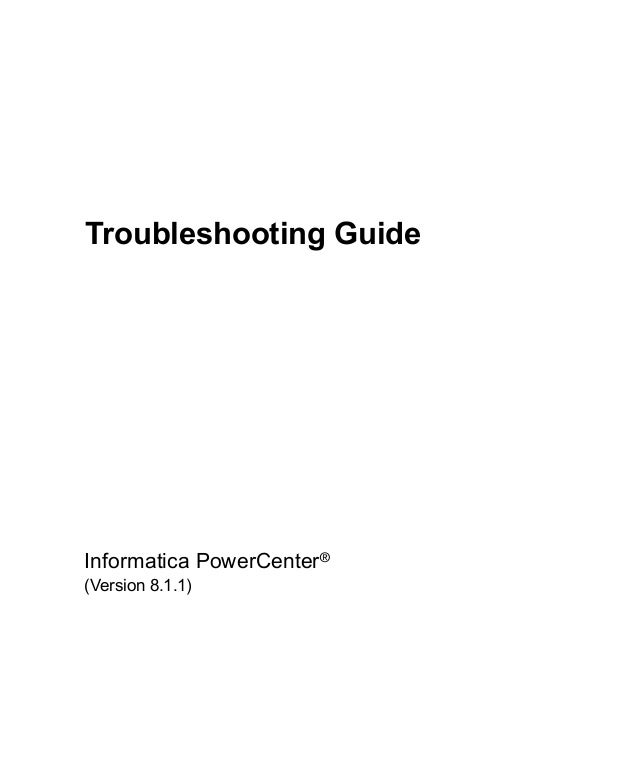 Troubleshooting GuideInformatica PowerCenter®(Version 8.1.1)