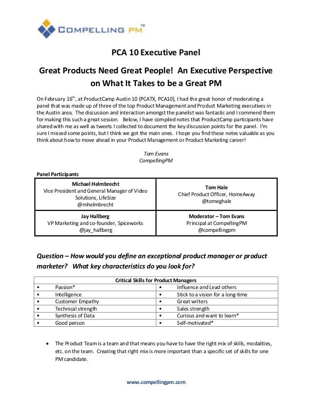 PCA 10 Executive Panel Great Products Need Great People! An Executive Perspective             on What It Takes to be a Gre...