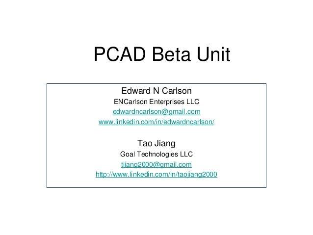 PCAD Beta Unit Edward N Carlson ENCarlson Enterprises LLC edwardncarlson@gmail.com www.linkedin.com/in/edwardncarlson/ Tao...