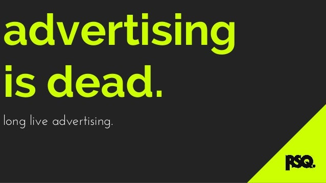 RSQ - advertising is dead.