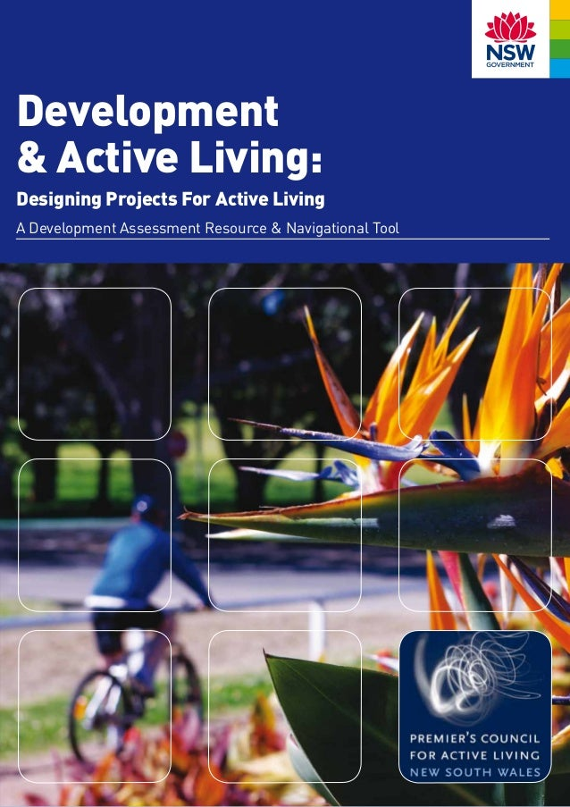 Development& Active Living:Designing Projects For Active LivingA Development Assessment Resource & Navigational Tool