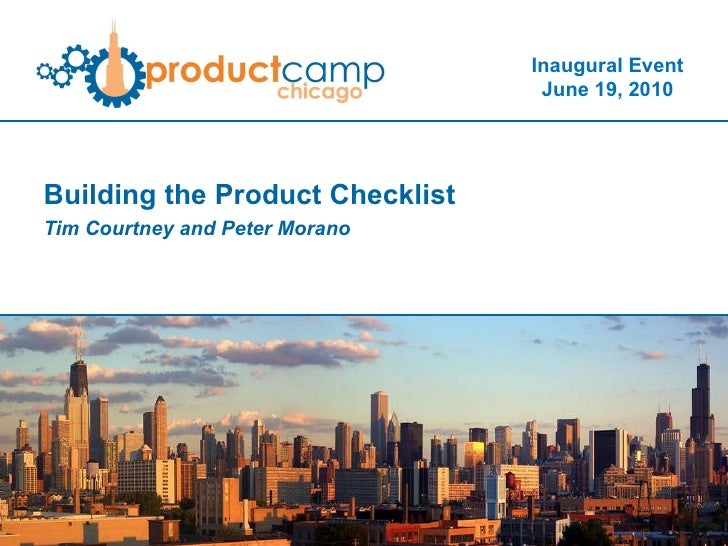 Building the Product Checklist Tim Courtney and Peter Morano