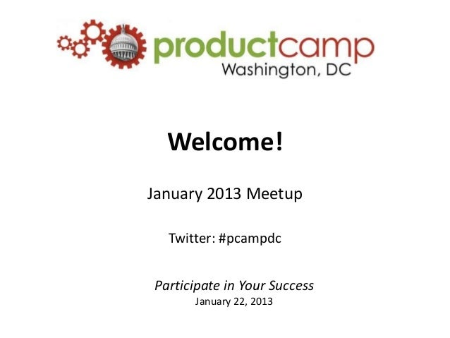 ProductCamp DC January 2013 Meetup: Welcome slides
