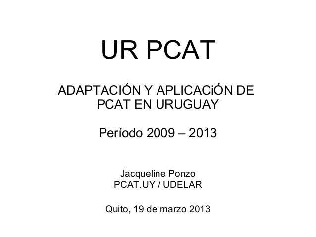 Presentación J Ponzo Aplicación en Uruguay marzo 2013, Quito, Ecuador