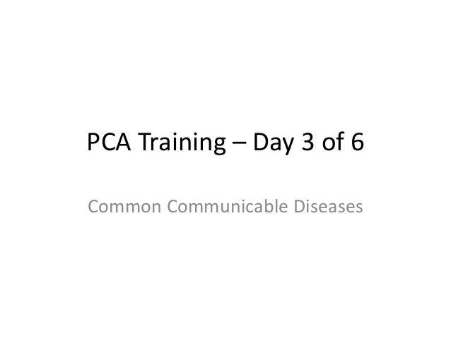 PCA Training – Day 3 of 6 Common Communicable Diseases