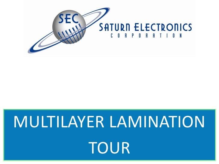 MULTILAYER LAMINATION         TOUR
