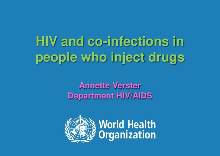 HIV and co-infections in             people who inject drugs                        Annette Verster                      D...