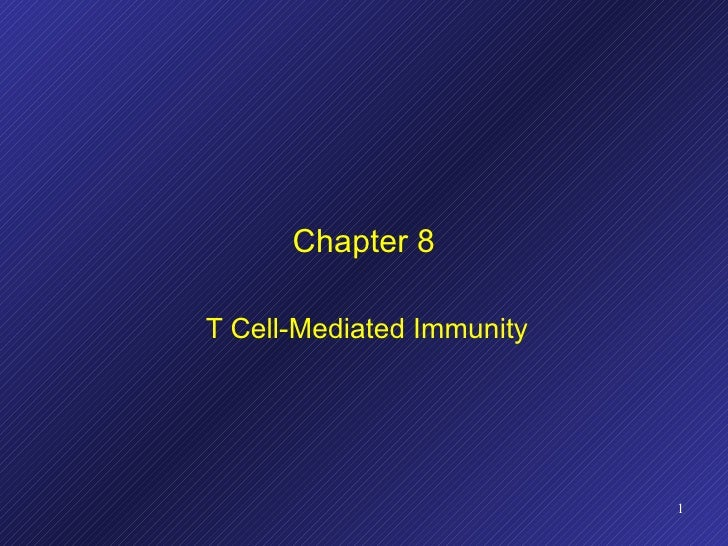Chapter 8 T Cell-Mediated Immunity
