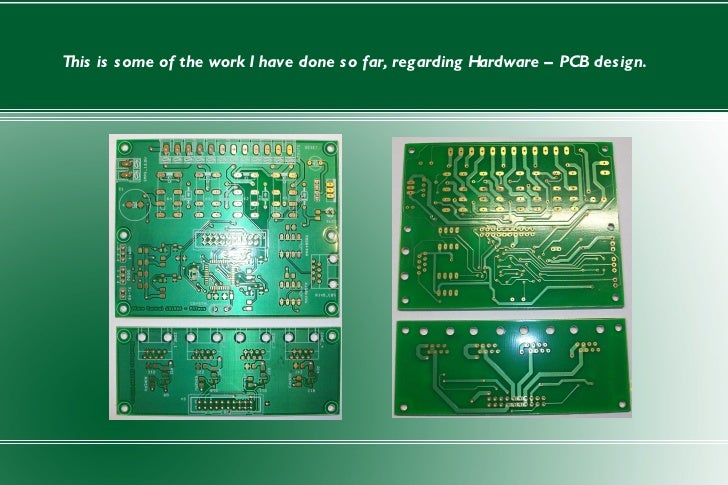 This is some of the work I have done so far, regarding Hardware – PCB design.