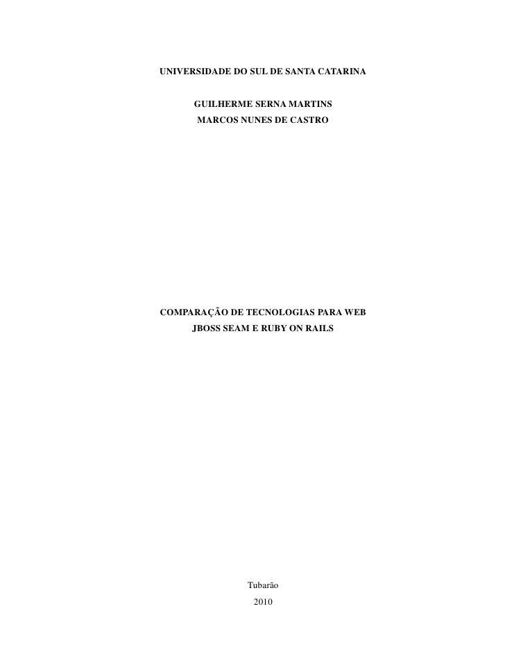 UNIVERSIDADE DO SUL DE SANTA CATARINA         GUILHERME SERNA MARTINS       MARCOS NUNES DE CASTRO     COMPARAÇÃO DE TECNO...