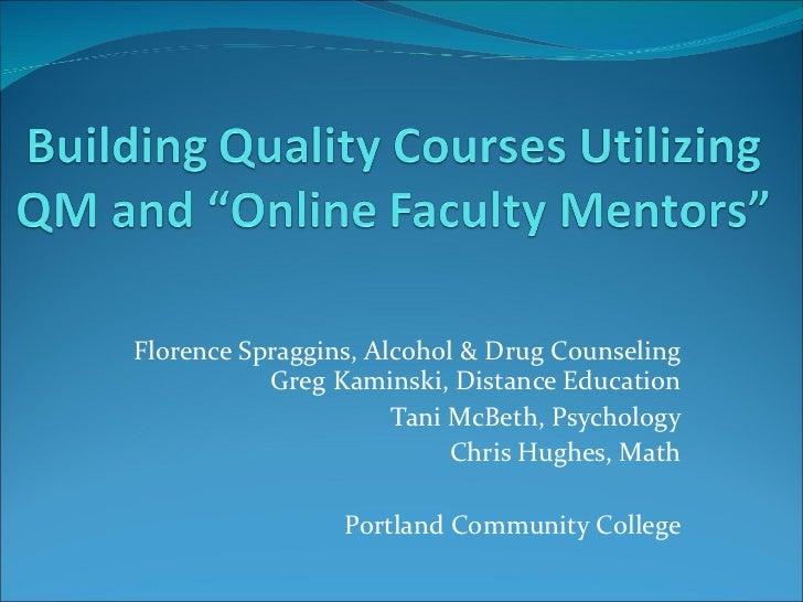 Florence Spraggins, Alcohol & Drug Counseling Greg Kaminski, Distance Education Tani McBeth, Psychology Chris Hughes, Math...
