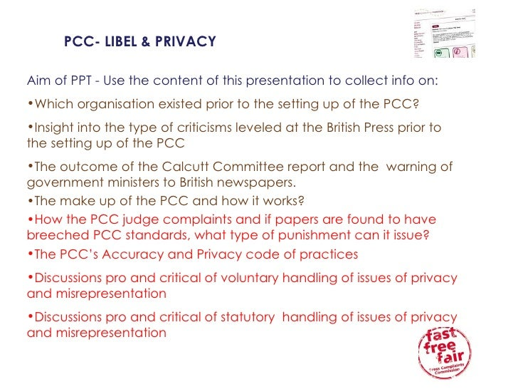 PCC- LIBEL & PRIVACY <ul><li>Aim of PPT - Use the content of this presentation to collect info on: </li></ul><ul><li>Which...