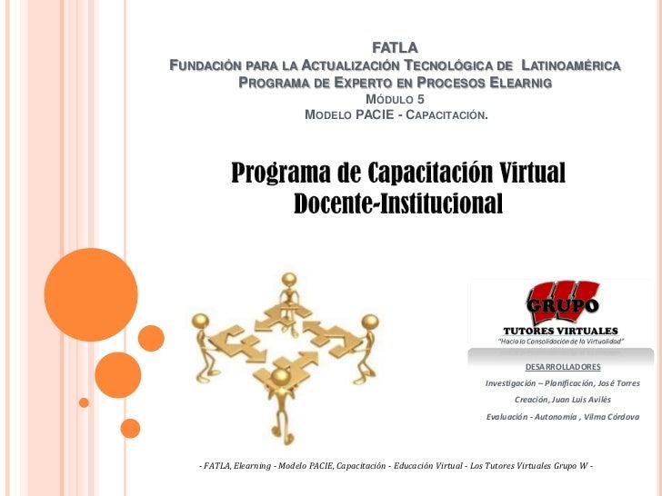 FATLAFUNDACIÓN PARA LA ACTUALIZACIÓN TECNOLÓGICA DE LATINOAMÉRICA         PROGRAMA DE EXPERTO EN PROCESOS ELEARNIG        ...
