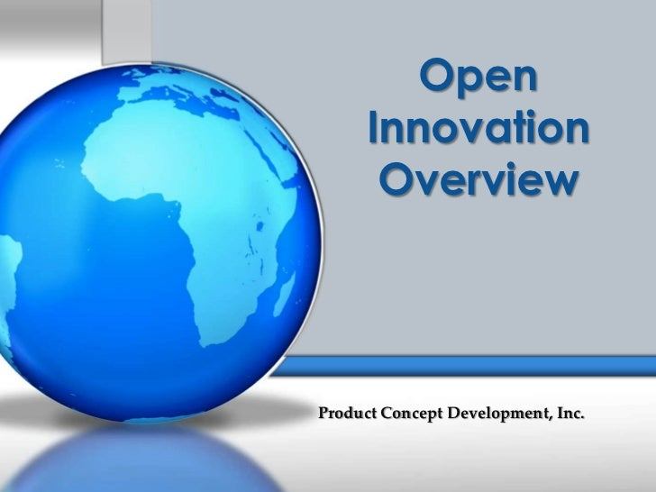 Open Innovation Overview<br />Product Concept Development, Inc.<br />
