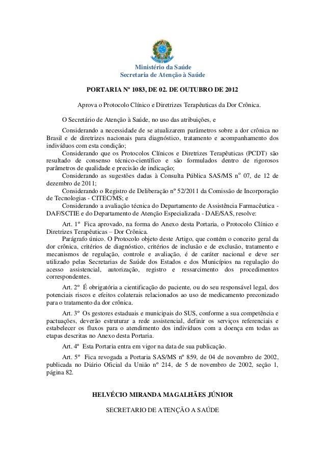 Ministério da Saúde Secretaria de Atenção à Saúde PORTARIA Nº 1083, DE 02. DE OUTUBRO DE 2012 Aprova o Protocolo Clínico e...