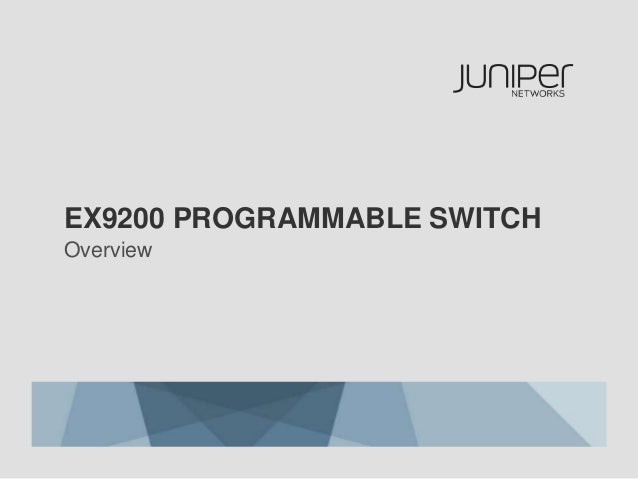 EX9200 PROGRAMMABLE SWITCH Overview