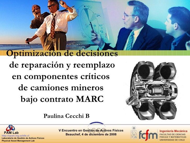 Optimización de decisiones  de reparación y reemplazo  en componentes críticos  de camiones mineros  bajo contrato MARC Pa...