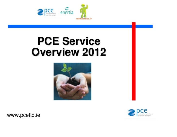 PCE Service         Overview 2012www.pceltd.ie