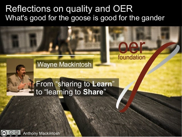 """Reflections on quality and OER What's good for the goose is good for the gander From """"sharing to Learn"""" to """"learning to Sh..."""