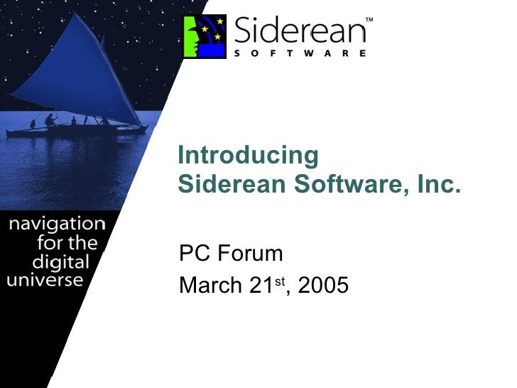 Introducing  Siderean Software, Inc. PC Forum March 21 st , 2005