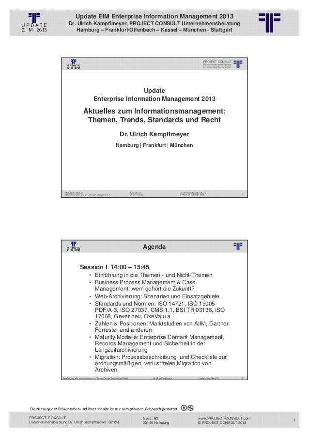 Update EIM Enterprise Information Management 2013                         Dr. Ulrich Kampffmeyer, PROJECT CONSULT Unterneh...
