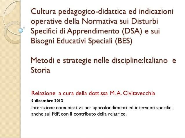 Cultura pedagogico-didattica ed indicazioni operative della Normativa sui Disturbi Specifici di Apprendimento (DSA) e sui ...