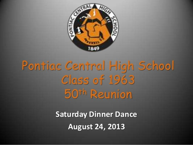 Pontiac Central High School Class of 1963 50th Reunion Saturday Dinner Dance August 24, 2013