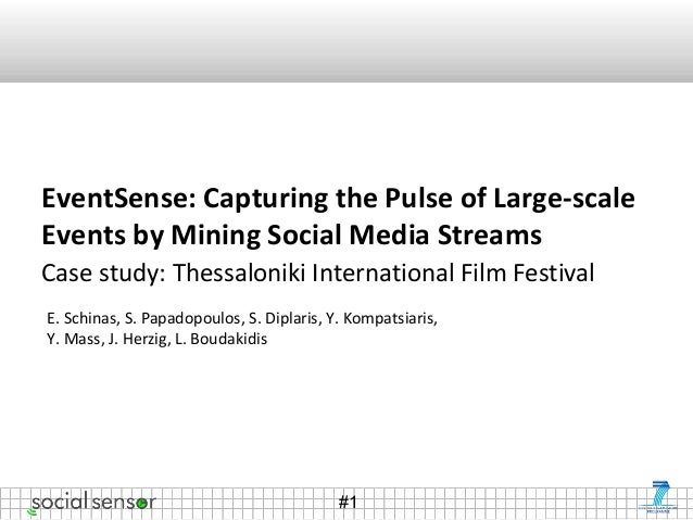 #1 EventSense: Capturing the Pulse of Large-scale Events by Mining Social Media Streams Case study: Thessaloniki Internati...